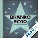 Oroscopo 2010 di Branko