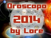 Oroscopo 2014 di Lore