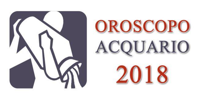 Oroscopo Acquario 2018