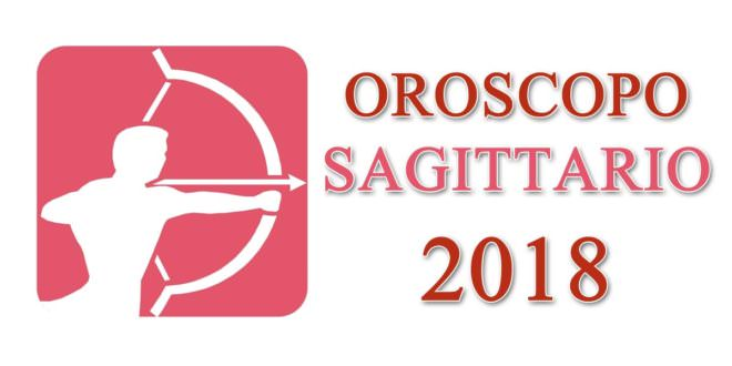 Oroscopo Sagittario 2018
