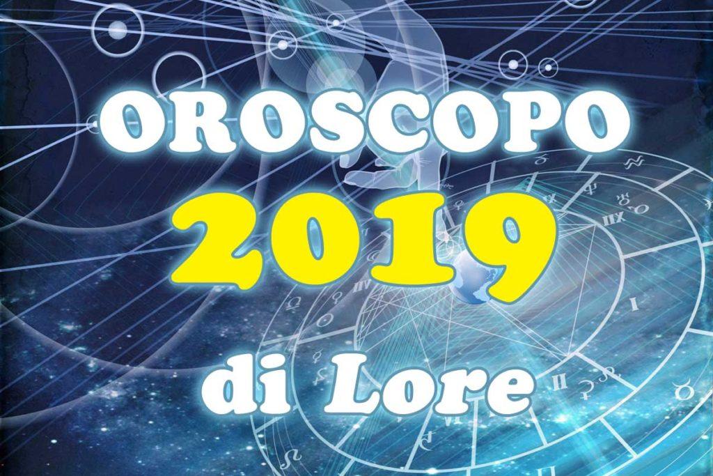 Oroscopo 2019 di Lore