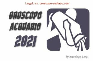 Oroscopo 2021 Acquario