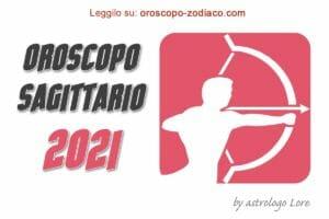 Oroscopo 2021 Sagittario