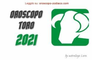 Oroscopo 2021 Toro